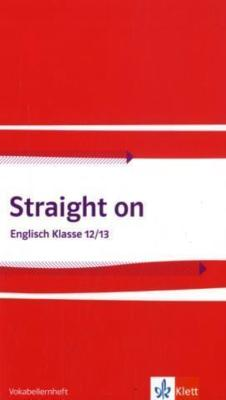 Straight on 2. Vokabellernheft Klasse 12/13