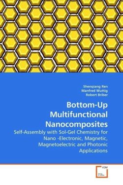 Bottom-Up Multifunctional Nanocomposites - Ren, Shenqiang / Wuttig, Manfred / Briber, Robert