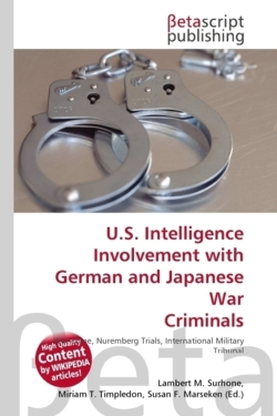 U.S. Intelligence Involvement with German and Japanese War Criminals