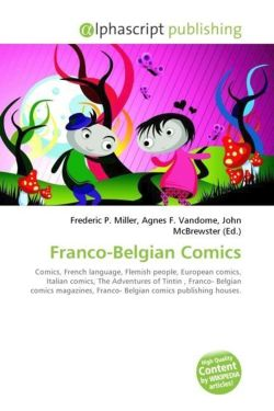 Franco-Belgian Comics: Comics, French language, Flemish people, European comics, Italian comics, The Adventures of Tintin ,  Franco- Belgian comics magazines, Franco- Belgian comics publishing houses