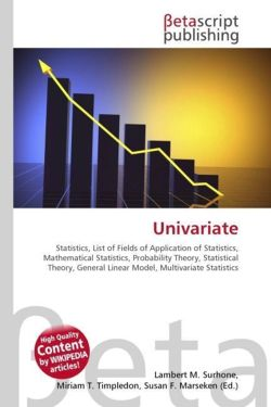 Univariate: Statistics, List of Fields of Application of Statistics, Mathematical Statistics, Probability Theory, Statistical Theory, General Linear Model, Multivariate Statistics