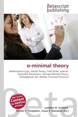 o-minimal theory: Mathematical Logic, Model Theory, Total Order, Interval, Quantifier Elimination, Strongly Minimal Theory, Semialgebraic Set, Weakly o-minimal Structure