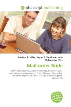 Mail-order Bride: Online dating service, Arranged marriage, Romance scam,  International marriage agency, Cherry Blossoms, Nationality  Law of the ... China, K- 1 visa, Violence Against  Women Act