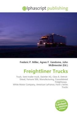 Freightliner Trucks: Truck, Semi-trailer truck, Daimler AG, Class 8, Detroit  Diesel, Fortune 500, Manufacturing, Consolidated Freightways,  White ... American LaFrance, Ford L-Series Trucks