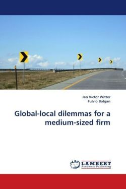 Global-local dilemmas for a medium-sized firm - Witter, Jan Victor