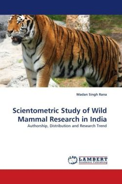 Scientometric Study of Wild Mammal Research in India - Rana, Madan Singh