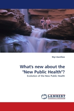 "What's new about the ""New Public Health""?"