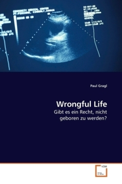 Wrongful Life - Gragl, Paul