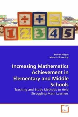 Increasing Mathematics Achievement in Elementary and Middle Schools - Alegre, Nomer / Browning, Melanie