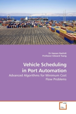 Vehicle Scheduling in Port Automation - Rashidi, Dr Hassan / Edward, Professor