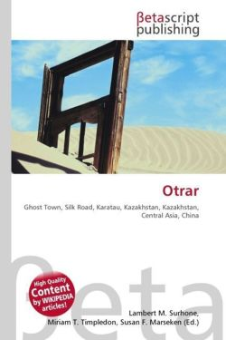 Otrar: Ghost Town, Silk Road, Karatau, Kazakhstan, Kazakhstan, Central Asia, China