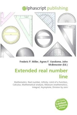Extended real number line: Mathematics, Real number, Infinity, Limit of a function, Calculus, Mathematical analysis, Measure (mathematics), Integral, Asymptote, Division by zero