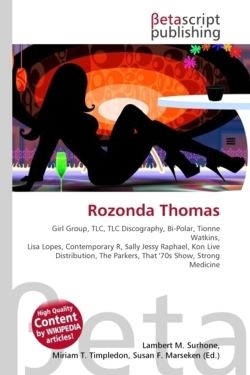 Rozonda Thomas: Girl Group, TLC, TLC Discography, Bi-Polar, Tionne Watkins, Lisa Lopes, Contemporary R, Sally Jessy Raphael, Kon Live Distribution, The Parkers, That '70s Show, Strong Medicine