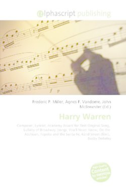 Harry Warren: Composer, Lyricist, Academy Award for Best Original Song,  Lullaby of Broadway (song), You'll Never Know, On the  Atchison, Topeka and the Santa Fe, 42nd Street (film),  Busby Berkeley