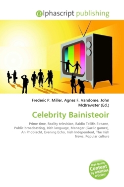 Celebrity Bainisteoir: Prime time, Reality television, Raidio Teilifis Eireann, Public broadcasting, Irish language, Manager (Gaelic games), An ... Independent, The Irish News, Popular culture