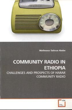 Community Radio in Ethiopia: CHALLENGES AND PROSPECTS OF HARAR COMMUNITY RADIO