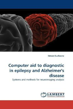Computer aid to diagnostic in epilepsy and Alzheimer's disease - Duchesne, Simon