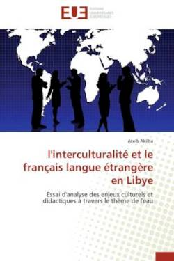 l'interculturalité et le français langue étrangère en Libye (French and French Edition)