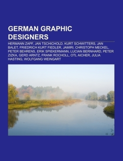 German Graphic Designers: Hermann Zapf, Jan Tschichold, Kurt Schwitters, Jan Balet, Friedrich Kurt Fiedler, Jamiri, Christoph Meckel