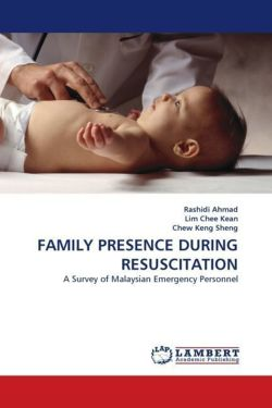 FAMILY PRESENCE DURING RESUSCITATION: A Survey of Malaysian Emergency Personnel