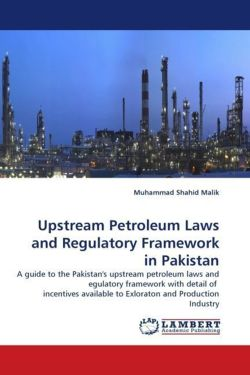 Upstream Petroleum Laws and Regulatory Framework in Pakistan - Malik, Muhammad Shahid