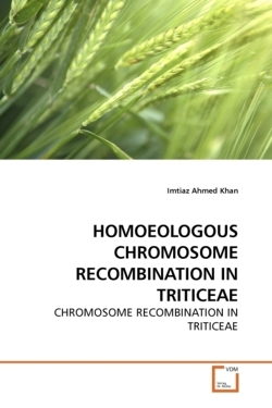 HOMOEOLOGOUS CHROMOSOME RECOMBINATION IN TRITICEAE - Khan, Imtiaz Ahmed