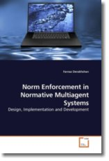 Norm Enforcement in Normative Multiagent Systems - Derakhshan, Farnaz