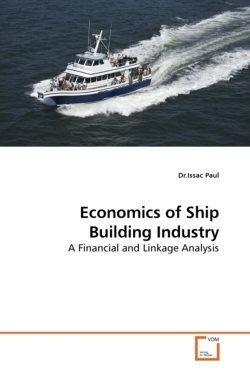 Economics of Ship Building Industry - Paul, Dr. Issac