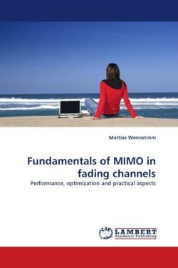Fundamentals of MIMO in fading channels - Wennström, Mattias