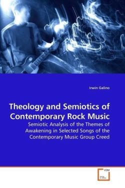 Theology and Semiotics of Contemporary Rock Music - Galino, Irwin