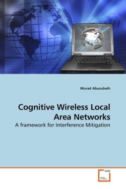 Cognitive Wireless Local Area Networks - Abusubaih, Murad