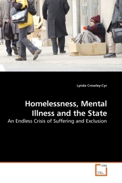 Homelessness, Mental Illness and the State - Crowley-Cyr, Lynda