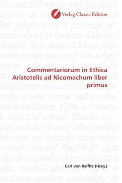 Commentariorum in Ethica Aristotelis ad Nicomachum liber primus (German Edition)