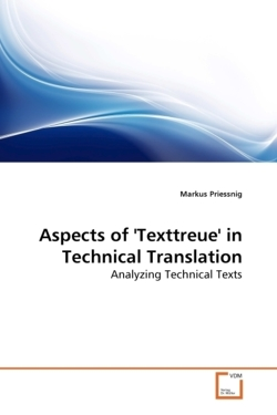 Aspects of 'Texttreue' in Technical Translation - Priessnig, Markus