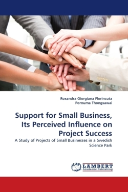 Support for Small Business, Its Perceived Influence on Project Success - Florincuta, Roxandra Giorgiana / Thongsawai, Pornuma