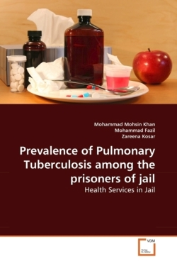 Prevalence of Pulmonary Tuberculosis among the prisoners of jail: Health Services in Jail