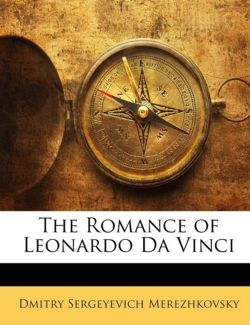 The Romance of Leonardo Da Vinci - Merezhkovsky, Dmitry Sergeyevich