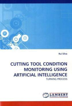 CUTTING TOOL CONDITION MONITORING USING ARTIFICIAL INTELLIGENCE - Silva, Rui