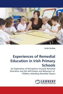 Experiences of Remedial Education in Irish Primary Schools - Darbey, Linda
