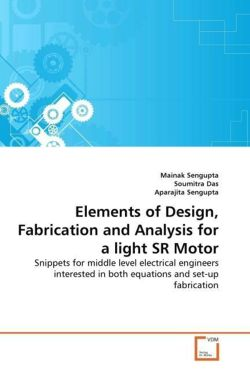 Elements of Design, Fabrication and Analysis for a light SR Motor - Sengupta, Mainak / Das, Soumitra / Sengupta, Aparajita