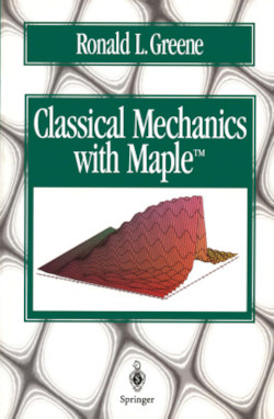 Classical Mechanics with Maple - Greene, Ronald R.