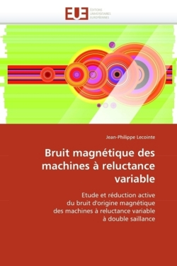 Bruit magnétique des machines à reluctance variable: Etude et réduction active du bruit d'origine magnétique des machines à reluctance variable à double saillance
