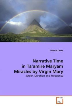 Narrative Time in Ta'amire Maryam Miracles by Virgin Mary - Desta, Zenebe
