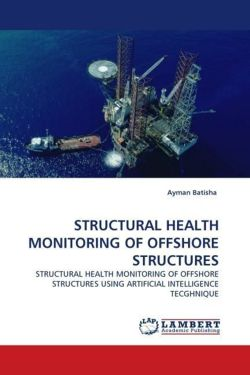 STRUCTURAL HEALTH MONITORING OF OFFSHORE STRUCTURES - Batisha, Ayman