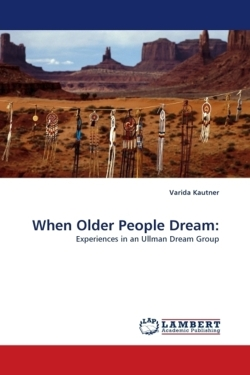 When Older People Dream: - Kautner, Varida