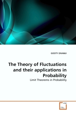 The Theory of Fluctuations and their applications in Probability
