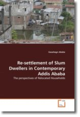 Re-settlement of Slum Dwellers in Contemporary Addis Ababa - Abebe, Gezahegn