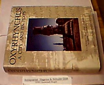 Oxyrhynchus. A City and Its Texts. (= Graeco-Roman Memoirs, No. 93). - Bowman, A.K. Coles, R.A. and  Gonis, N. et al. (eds.)