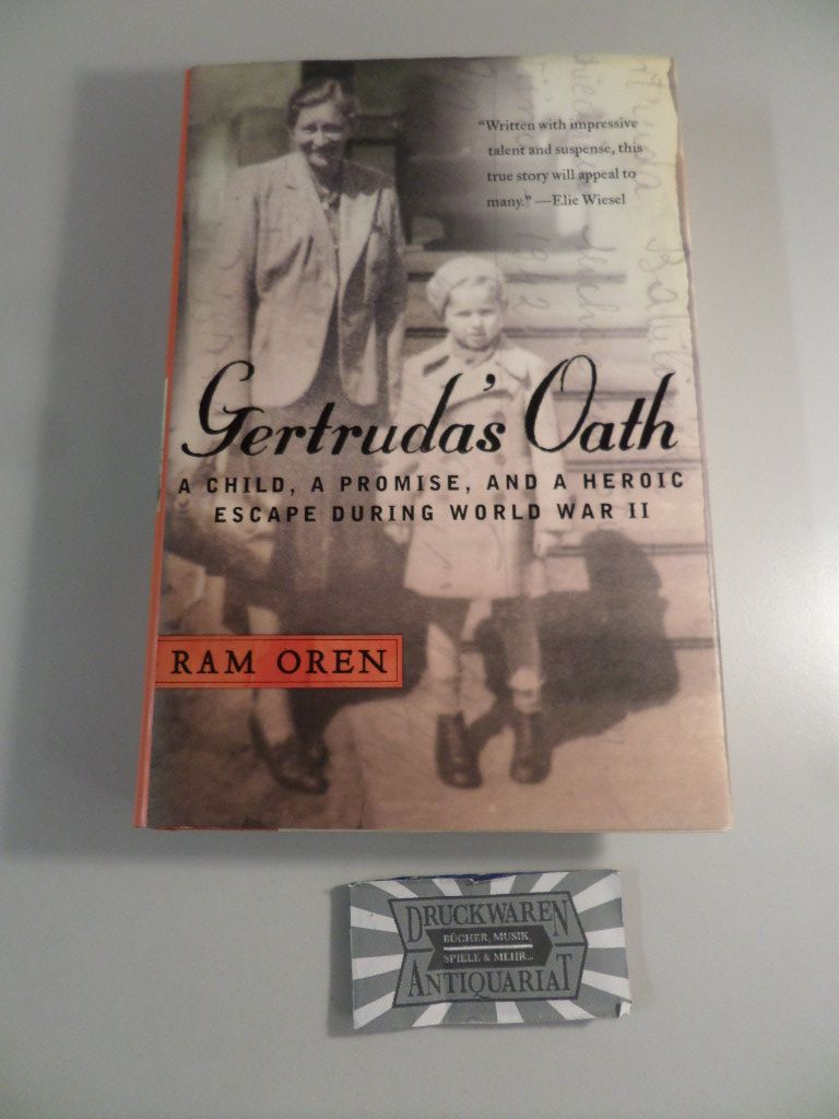 Gertruda's Oath - A Child, a Promise, and a Heroic Escape During World War II. - Oren, Ram