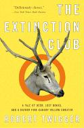 The Extinction Club: A Tale of Deer, Lost Books, and a Rather Fine Canary Yellow Sweater